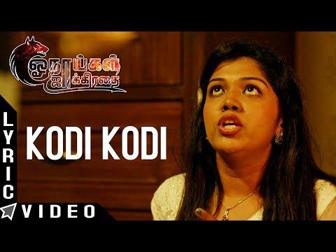 Onaaigal Jakkiradhai - Kodi Kodi (Official Lyric Video) | Adheesh Uthriyan |  JPR