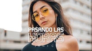 Janice - Pasando las Horas I Video Oficial