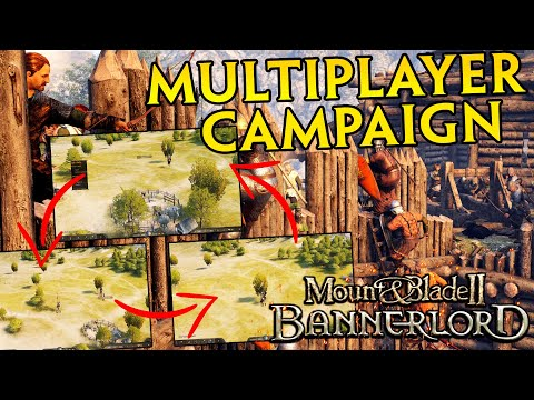 The Multiplayer Campaign Mod Is A Game Changer - Mount & Blade II Bannerlord |