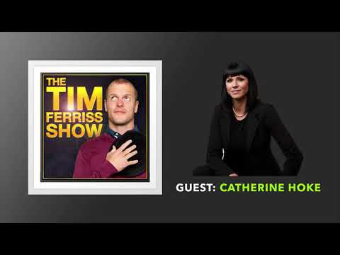 Catherine Hoke Interview | The Tim Ferriss Show (Podcast)