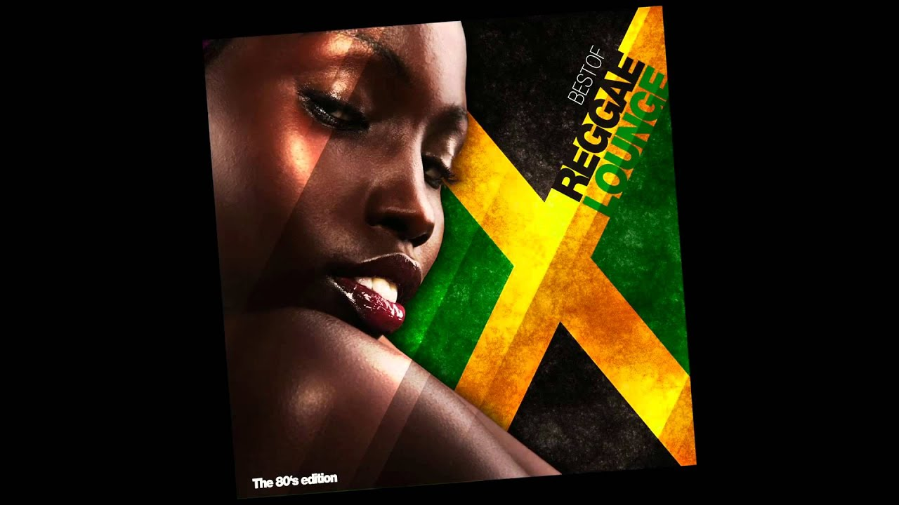 best of reggae lounge the 80s edition download