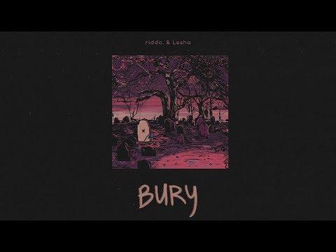 riddo. & Lesha - Bury (Official Lyric Video)