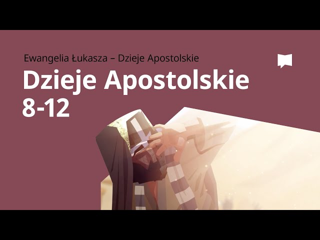 Apostoł Paweł: Dzieje Apostolskie 8–12