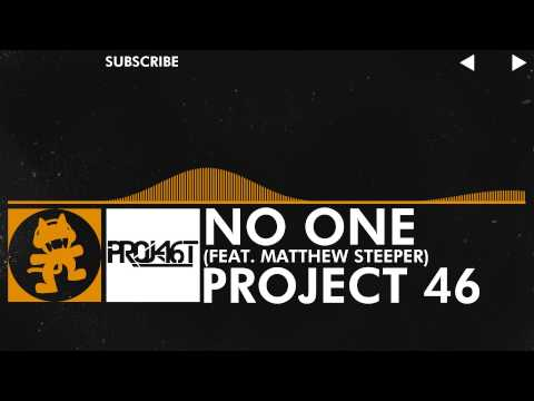 [House] - Project 46 - No One (feat. Matthew Steeper) [Monstercat Release]