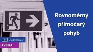 Rovnoměrný přímočarý pohyb - ZŠ/SŠ přístup   (1/8) Kinematika   Fyzika   Onlineschool.cz