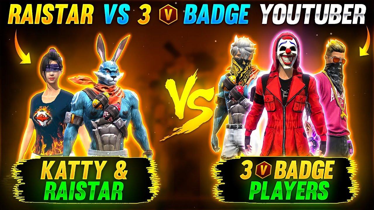 RAISTAR & KATTY vs 3 V BADGE YOUTUBERS || BEST 3v3 CLASH SQUAD GAMEPLAY🤯GARENA FREE FIRE