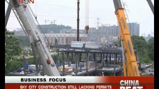 Sky City construction still lacking permits- China Beat - July 02 ,2014 - BONTV China