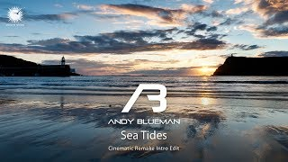 Andy Blueman - Sea Tides (Cinematic Remake Intro Edit)