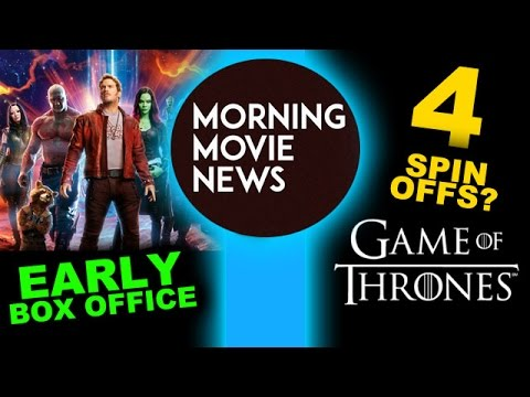 Guardians of the Galaxy 2 Box Office Opening Weekend, Game of Thrones 4 Spin-Offs