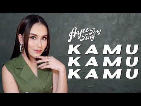 Ayu Ting Ting - Kamu Kamu Kamu [Official Music Video]