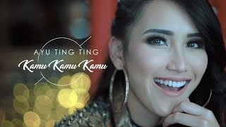 Gambar cover Ayu Ting Ting - Kamu Kamu Kamu [Official Music Video]