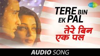 Tere Bin Ek Pal – Full Song | Udit Narayan , Jaspinder Narula -| Aa Ab Laut Chalen [1999]