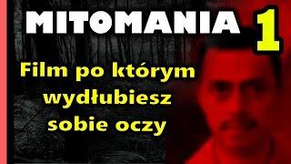 Mitomania 1: Film po którym wydłubiesz sobie oczy (Mereana Mordegard Glesgorv)