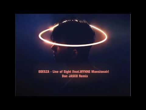 ODESZA - Line of Sight(feat.WYNNE Mansionair) - Dan JASCO Remix