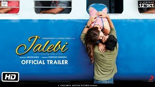 Jalebi Official Trailer Rhea Varun Digangana Pushpdeep Bhardwaj 12Th Oct
