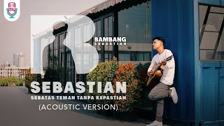 Download lagu Bambang - Sebastian (Acoustic Version)