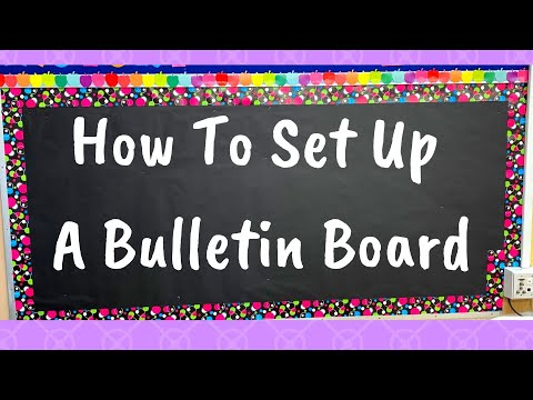 Putting Together A Bulletin Board   How To   Great For New Teachers