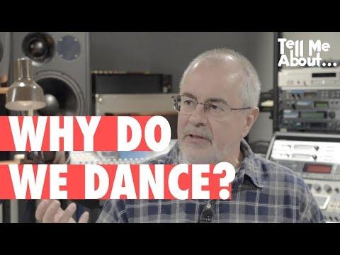 WHY DO WE DANCE??