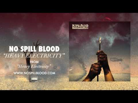 "No Spill Blood - ""Heavy Electricity"""