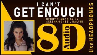 benny blanco, Tainy, Selena Gomez, J Balvin - I Can't Get Enough (8D Audio) Lyrics