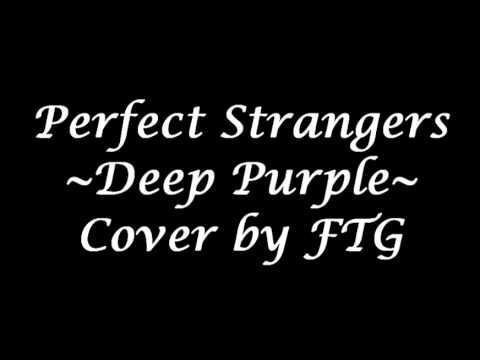Deep Purple - Perfect Strangers Cover by FTG (A Metal Band)