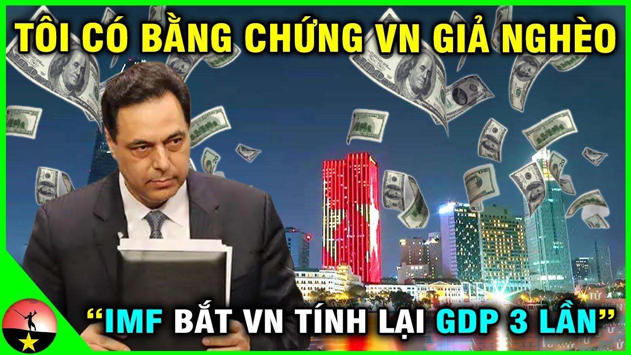 IMF lại bắt Việt Nam tính lại GDP lần 3 trong năm 2021 - Muốn Nghèo Cũng Không Xong