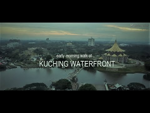 Early Morning Walk at KUCHING WATERFRONT