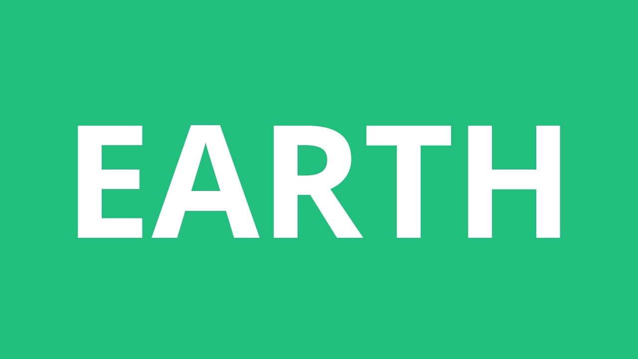 How To Pronounce Earth - Pronunciation Academy