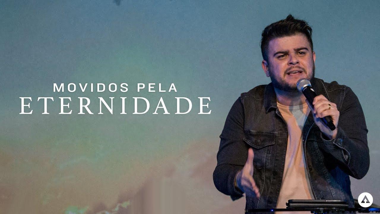 Movidos Pela Eternidade   Pr. Thiago Sousa