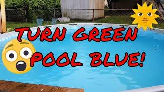 Turn your green algae pool blue again in two hours!