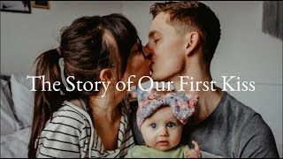 The Story of our First Kiss || LoeppkysLife