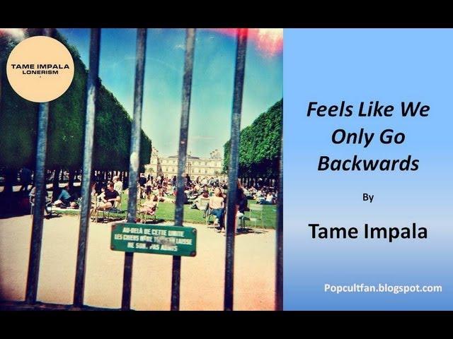 tame-impala-feels-like-we-only-go-backwards-lyrics-mrpopcultfan