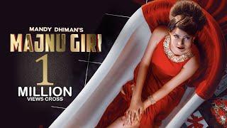 Majnu Giri Mandy Dhiman Free MP3 Song Download 320 Kbps