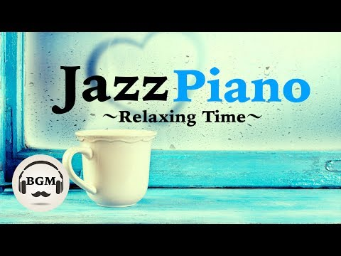 Chill Out Jazz Piano Music - Relaxing Music For Work, Study