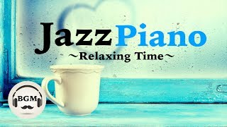 Chill Out Jazz Piano Music - Relaxing Music For Work, Study ...