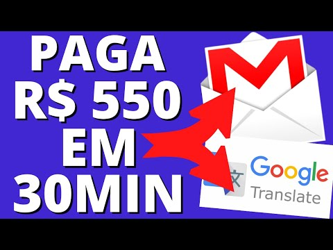 GANHE R$ 550 em 30 MINS (GRÁTIS) usando o Google Tradutor e o Gmail (Ganhe Dinheiro Online)
