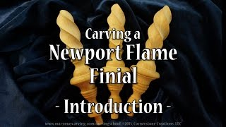 Newport Finial - Introduction