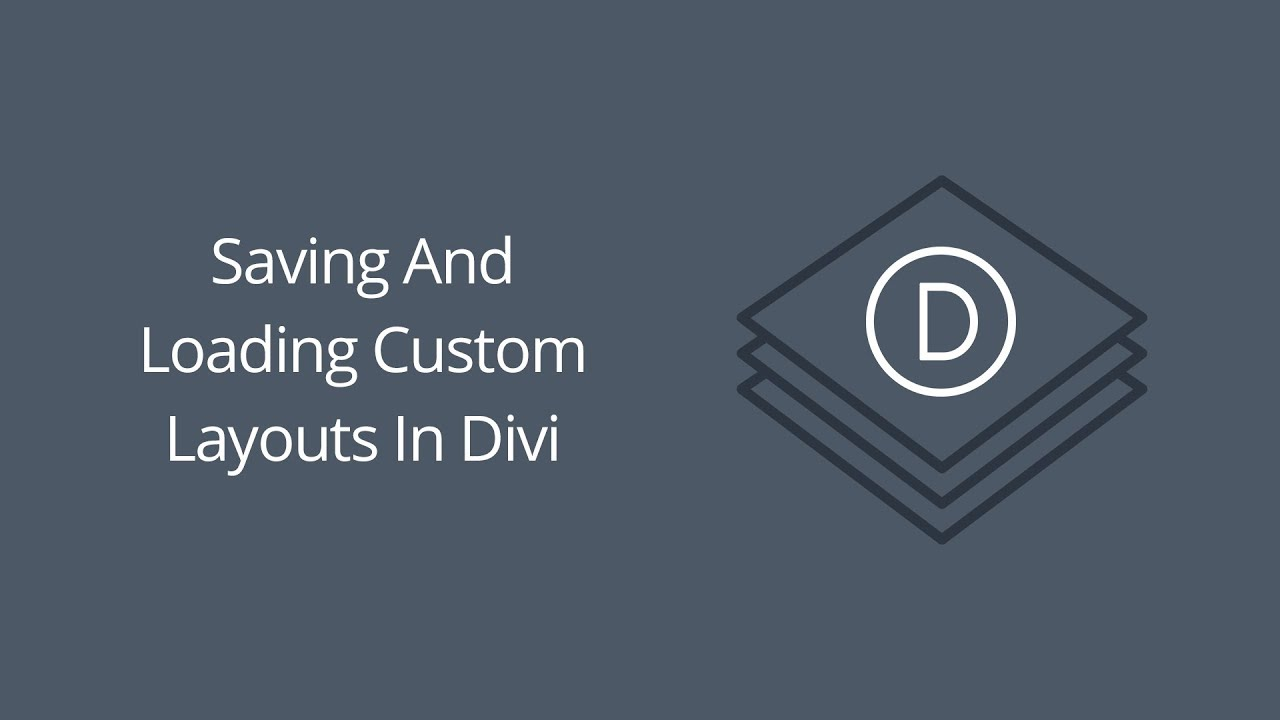 Saving And Loading Custom Layouts In Divi