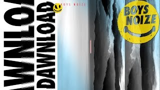 BOYS NOIZE - Dawnload (#BNR10YR) (Official Audio)