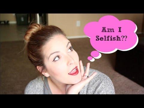 Am I Selfish?