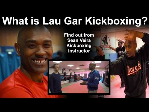 What is Lau Gar Kickboxing? Find out from Sean Veira Kickboxing Instructor