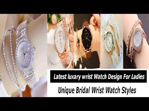 Latest Luxury Wrist Watch Designs For Ladies||Unique Bridal Wrist Watch Images||Modern Wrist Watch||