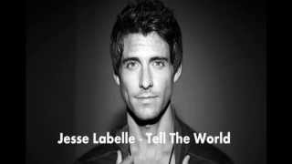 Jesse Labelle - Tell The World - 2012