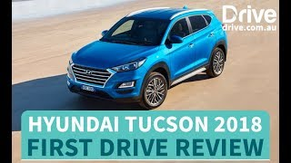 Hyundai Tucson 2018 First Drive Review | Drive.com.au