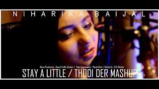 Stay a little/Thodi der|Romantic Mashup by Niharika Baijal|Half Girlfriend|Shreya Ghoshal|Anushka