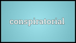 Conspiratorial Meaning