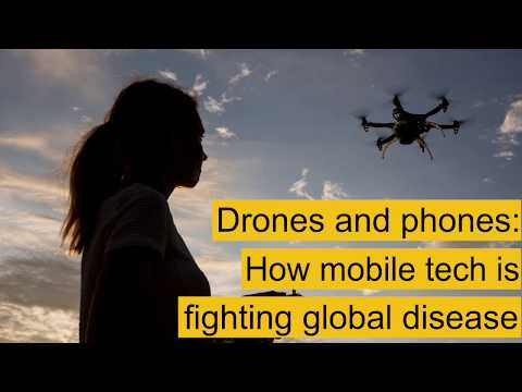 Drones and phones: How mobile tech is fighting global disease