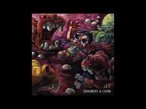 sElf - Ornament & Crime (2017) Full Album