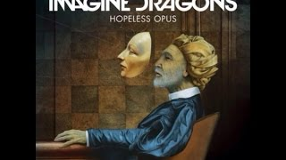 Imagine Dragons - Hopeless Opus (Lyrics)