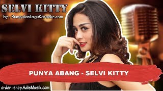 Cover images karaoke PUNYA ABANG - SELVI KITTY